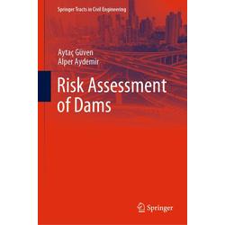 Risk Assessment of Dams: eBook von Alper Aydemir/ Aytaç Güven