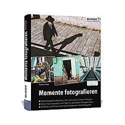 Momente fotografieren: Streetfotografie. Andreas Pacek  - Buch