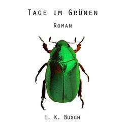 Tage im Grünen: eBook von E. K. Busch