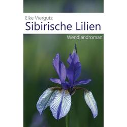Sibirische Lilien: Buch von Elke Viergutz