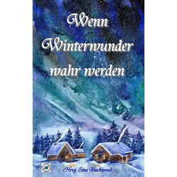 Wenn Winterwunder wahr werden: eBook von