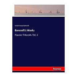 Bancroft's Works. Hubert Howe Bancroft  - Buch