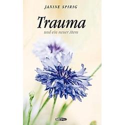 Trauma. Janine Spirig  - Buch