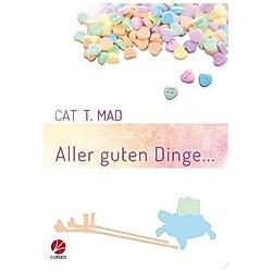 Aller guten Dinge.... Cat T. Mad  - Buch