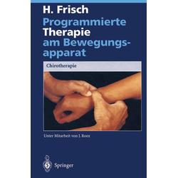 Programmierte Therapie am Bewegungsapparat: eBook von Herbert Frisch