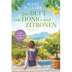 Der Duft von Honig und Zitronen: Buch von Rosie M. Clark