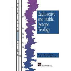 Radioactive and Stable Isotope Geology als Buch von H. -G. Attendorn/ R. Bowen