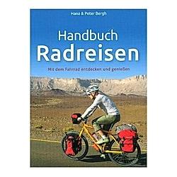 Handbuch Radreisen. Hana Bergh  Peter Bergh  - Buch