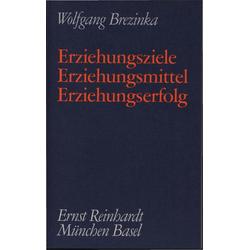 Erziehungsziele - Erziehungsmittel - Erziehungserfolg: eBook von Wolfgang Brezinka