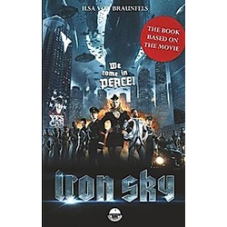 Iron Sky - The book based on the movie. Ilsa von Braunfels  - Buch