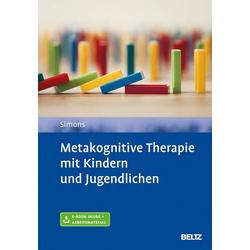 Metakognitive Therapie mit Kindern und Jugendlichen: Buch von Michael Simons
