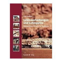 Lehmausfachungen und Lehmputze. Franz Volhard  - Buch