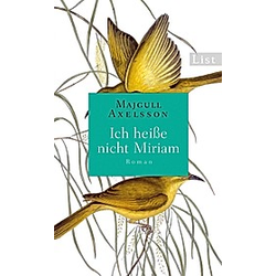 Ich heiße nicht Miriam. Majgull Axelsson  - Buch