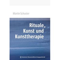 Rituale Kunst und Kunsttherapie: Buch von Martin Schuster