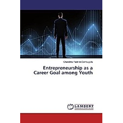 Entrepreneurship as a Career Goal among Youth. Chandrika Padmini Dambugolla  - Buch