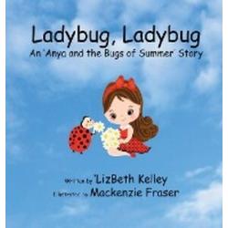 Ladybug Ladybug als Buch von 'Lizbeth Kelley