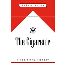 The Cigarette. Sarah Milov  - Buch