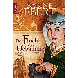Der Fluch der Hebamme / Hebammen-Romane Bd.4. Sabine Ebert  - Buch