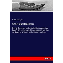 Christ Our Redeemer. Henry Southgate  - Buch