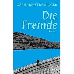 Die Fremde. Gerhard Streminger  - Buch