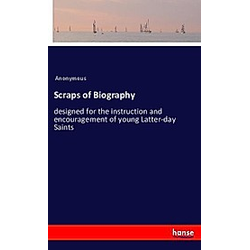 Scraps of Biography. Anonym  - Buch