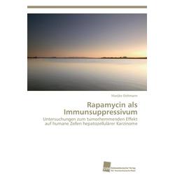 Rapamycin als Immunsuppressivum als Buch von Marijke Oidtmann
