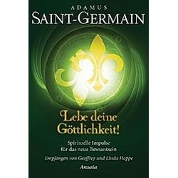 Adamus Saint-Germain - Lebe deine Göttlichkeit!