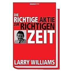 Die richtige Aktie zur richtigen Zeit. Larry Williams  - Buch