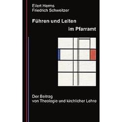 Führen und Leiten im Pfarramt. Friedrich Schweitzer Eilert Herms  - Buch