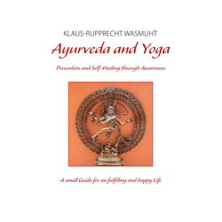 Ayurveda and Yoga: eBook von Klaus-Rupprecht Wasmuht