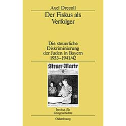 Der Fiskus als Verfolger. Axel Drecoll  - Buch