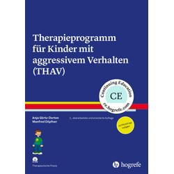 Therapieprogramm für Kinder mit aggressivem Verhalten (THAV): Buch von Anja Görtz-Dorten/ Manfred Döpfner