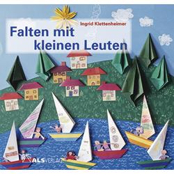 Falten mit kleinen Leuten als Buch von Ingrid Klettenheimer