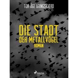 Die Stadt der Metallvögel: eBook von Tor Åge Bringsværd
