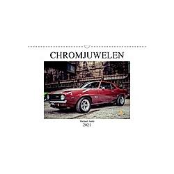 Chromjuwelen von Michael Jaster (Wandkalender 2021 DIN A3 quer) - Kalender