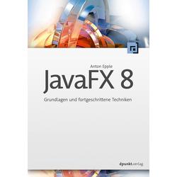 JavaFX 8 als Buch von Anton Epple