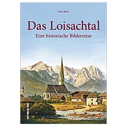 Das Loisachtal. Peter Blath  - Buch