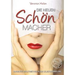 Die neuen Schönmacher als Buch von Vanessa Halen