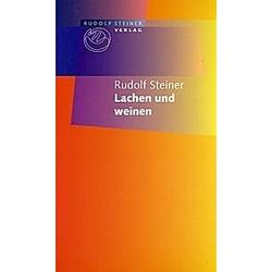 Lachen und Weinen. Rudolf Steiner  - Buch