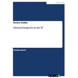 Datenschutzgesetz in der IT als Buch von Rochus Stobbe