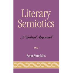 Literary Semiotics als Buch von Scott Simpkins