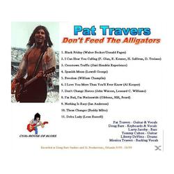 Pat Travers - Don't Feed The Alligators (CD)
