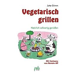 Vegetarisch grillen. Jutta Grimm  - Buch