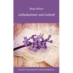 Liebeskummer und Leckerli: eBook von Beate Römer