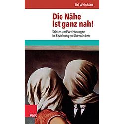 Die Nähe ist ganz nah!. Uri Weinblatt  - Buch