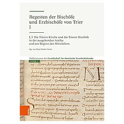 Die Trierer Kirche und die Trierer Bischöfe in der ausgehenden Antike und am Beginn des Mittelalters - Buch