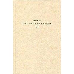 Das Buch des wahren Lebens: Bd.6 Unterweisungen 143-174 - Buch