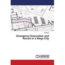 Emergency Evacuation and Rescue in a Mega City. Jianfeng li  - Buch