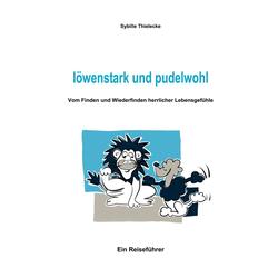 löwenstark und pudelwohl als Buch von Sybille Thielecke