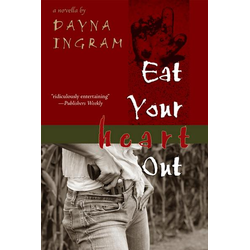 Eat Your Heart Out: a novella